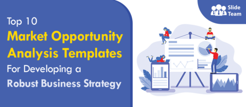 Top 10 Market Opportunity Analysis Templates For Developing a Robust Business Strategy