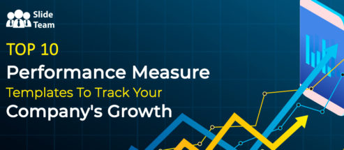 Top 10 Performance Measure Templates To Track Your Company's Growth