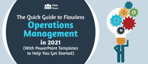 The Quick Guide to Flawless Operations Management in 2021 (With PowerPoint Templates to Help You Get Started)
