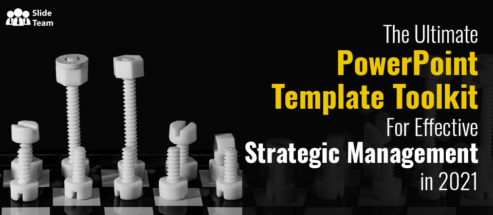 The Ultimate PowerPoint Template Toolkit For Effective Strategic Management in 2021