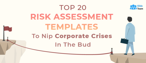 Top 20 Risk Assessment Templates to Nip Corporate Crises in the Bud