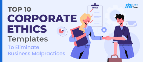 Top 10 Corporate Ethics Templates to Eliminate Business Malpractices