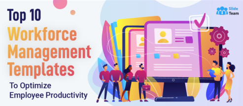 Top 10 Workforce Management Templates to Optimize Employee Productivity
