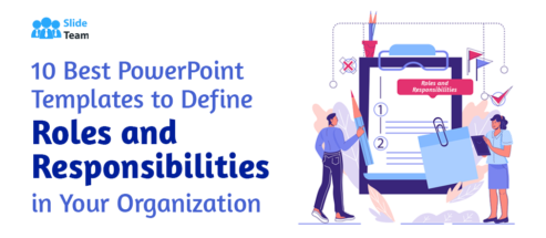 10 Best PowerPoint Templates to Define Roles and Responsibilities in Your Organization