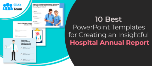 10 Best PowerPoint Templates for Creating an Insightful Hospital Annual Report