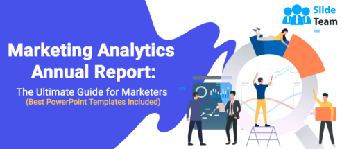 Marketing Analytics Annual Report: The Ultimate Guide for Marketers (Best PowerPoint Templates Included)