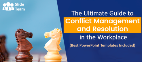 The Ultimate Guide to Conflict Management and Resolution in the Workplace (Best PowerPoint Templates Included)