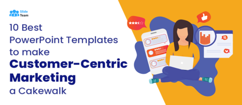 10 Best PowerPoint Templates to Make Customer-Centric Marketing a Cakewalk