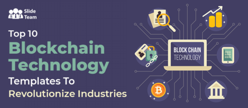 Top 10 Blockchain Technology Templates To Revolutionize Industries