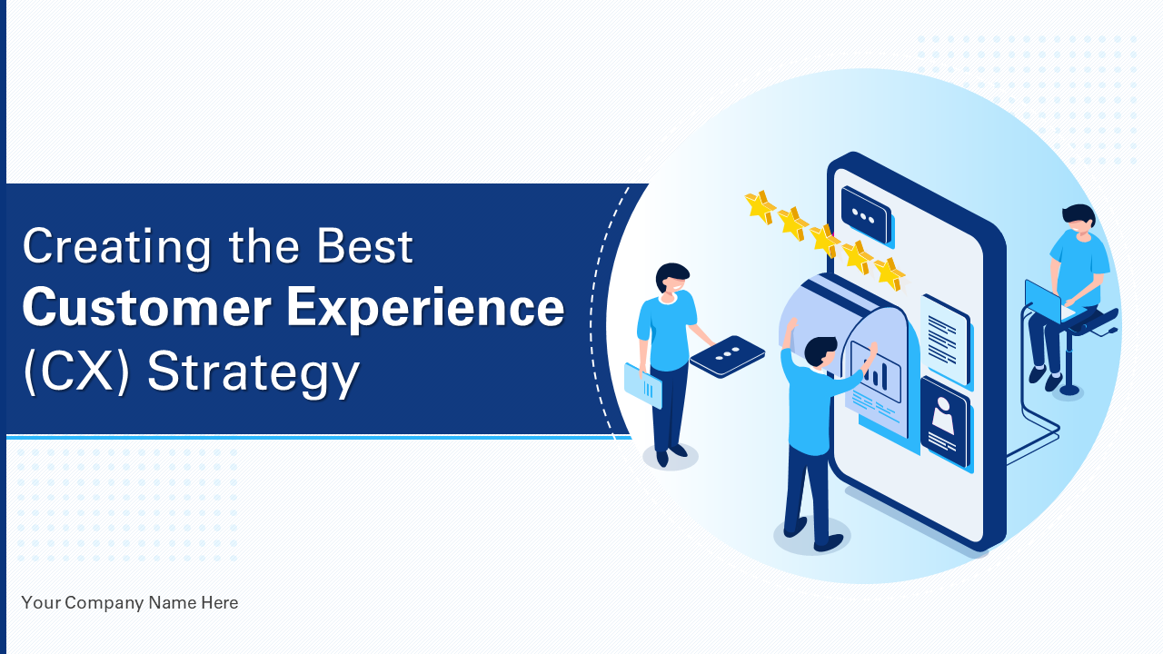 Creating The Best Customer Experience CX Strategy