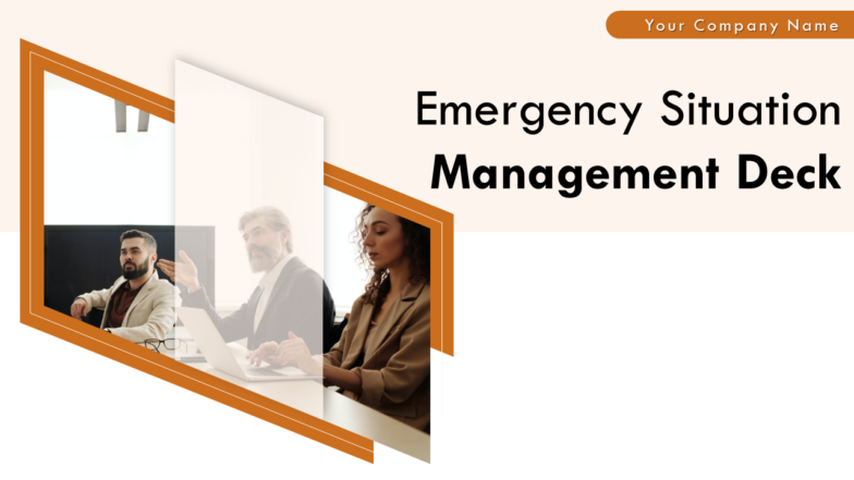 Emergency Situation Management Deck PowerPoint Presentation Slides