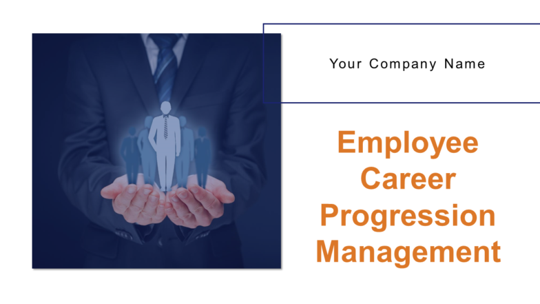 Employee Career Progression Management PowerPoint Presentation Slides