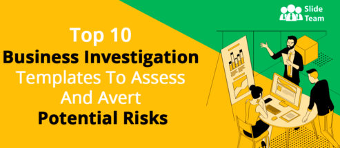 Top 10 Business Investigation Templates To Assess And Avert Potential Risks