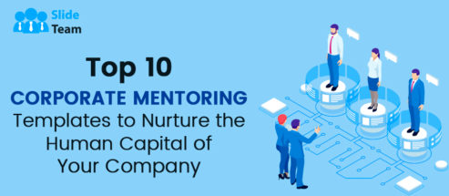 Top 10 Corporate Mentoring Templates to Nurture the Human Capital of Your Company