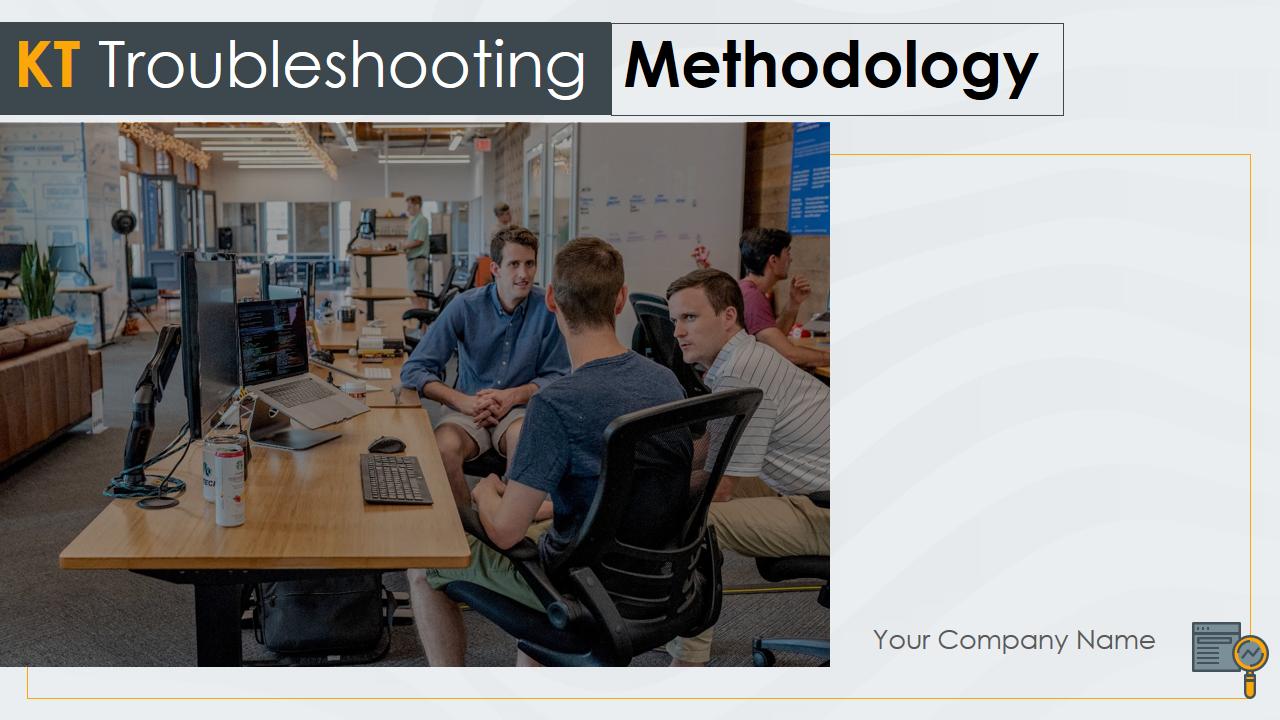 KT Troubleshooting Methodology