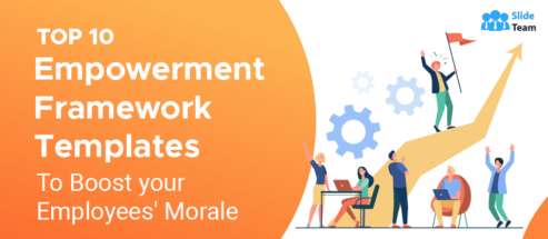 Top 10 Empowerment Framework Templates to Boost Your Employees' Morale