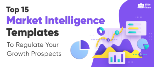 Top 15 Market Intelligence Templates to Regulate Your Growth Prospects