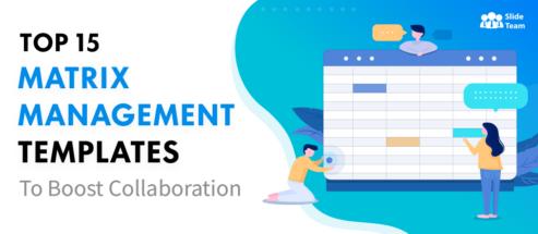 Top 15 Matrix Management Templates to Boost Collaboration
