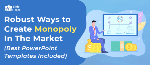 Robust Ways to Create Monopoly In The Market- Best PowerPoint Templates Included