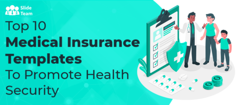 Top 10 Medical Insurance Templates To Promote Health Security