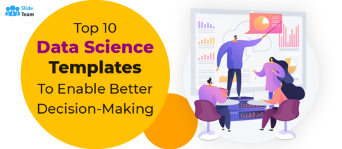 Top 10 Data Science Templates To Enable Better Decision-Making