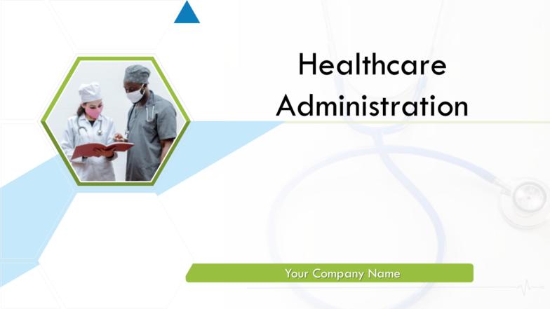 Healthcare Administration PowerPoint Presentation Slides
