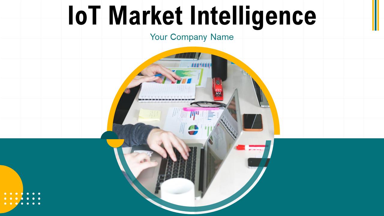 IoT Market Intelligence PowerPoint Presentation