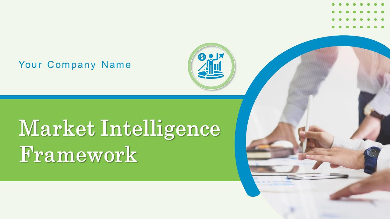 Market Intelligence Framework PowerPoint Presentation
