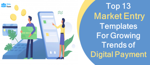 Top 13 Market Entry Templates for Growing Digital Payment Trends!