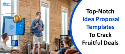 Top-Notch Idea Proposal PowerPoint Templates to Crack Fruitful Deals!