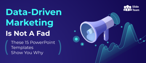 Data-Driven Marketing Is Not A Fad (These 15 PowerPoint Templates Show You Why)