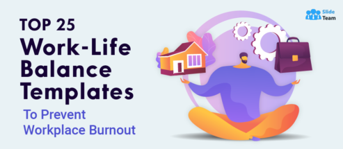 Top 25 Work-Life Balance Templates to Prevent Workplace Burnout