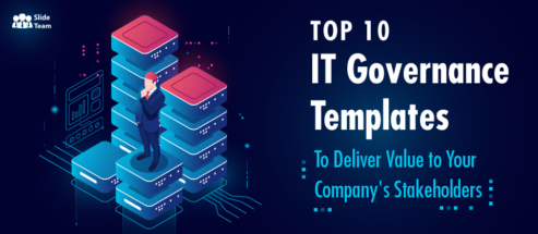 Top 10 IT Governance Templates to Deliver Value to Your Company's Stakeholders