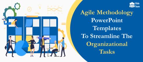 Agile Methodology PowerPoint Templates to Streamline the Organizational Tasks!