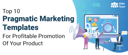 Top 10 Pragmatic Marketing Templates For Profitable Promotion Of Your Product