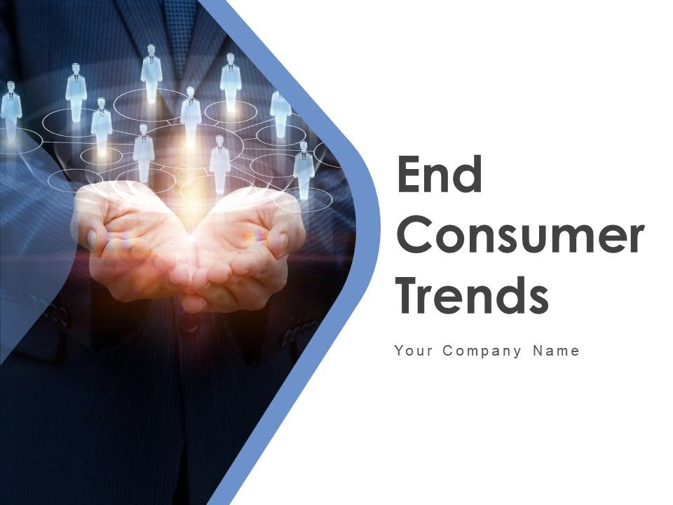 End Consumer Trends