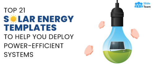 Top 21 Solar Energy Templates to Help You Deploy Power-Efficient Systems