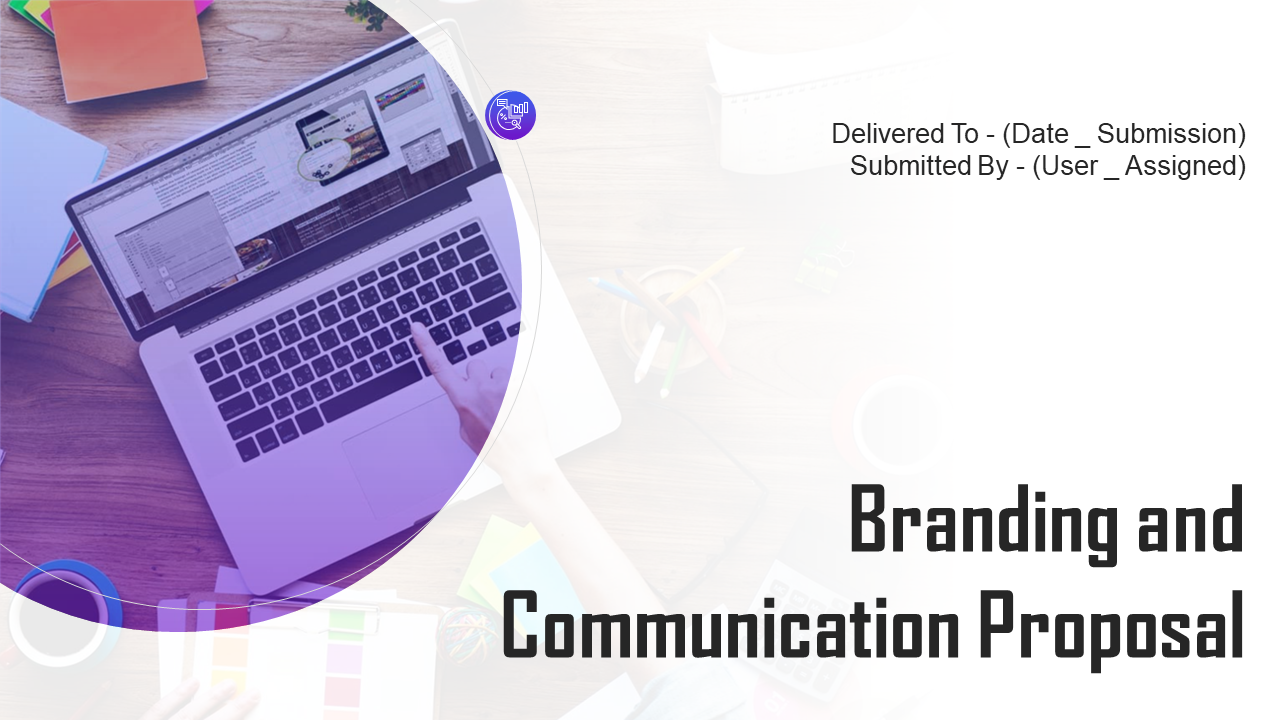 Branding And Communication Proposal PowerPoint Presentation