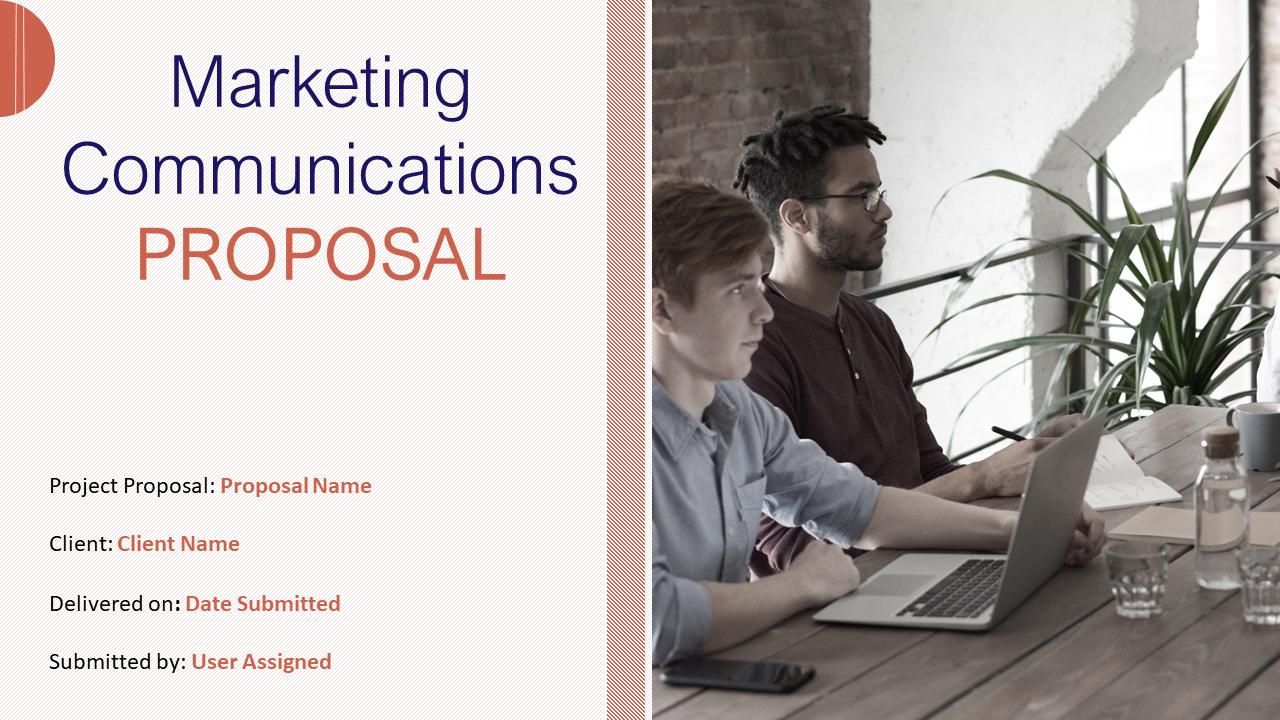 Marketing Communications Proposal PowerPoint Presentation