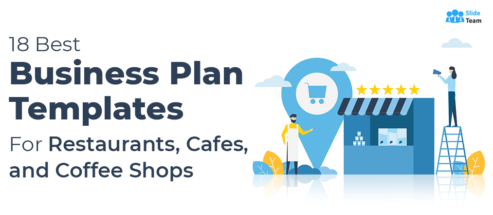 Starting a Restaurant, Cafe, or Coffee Shop? Here Are 18 Best Business Plan Templates for You