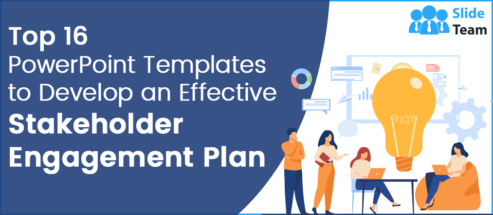 Top 16 PowerPoint Templates to Develop an Effective Stakeholder Engagement Plan