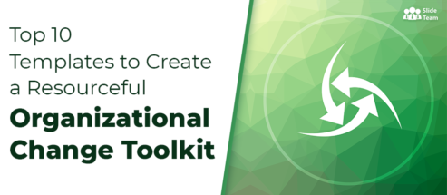 Top 10 Templates to Create a Resourceful Organizational Change Toolkit