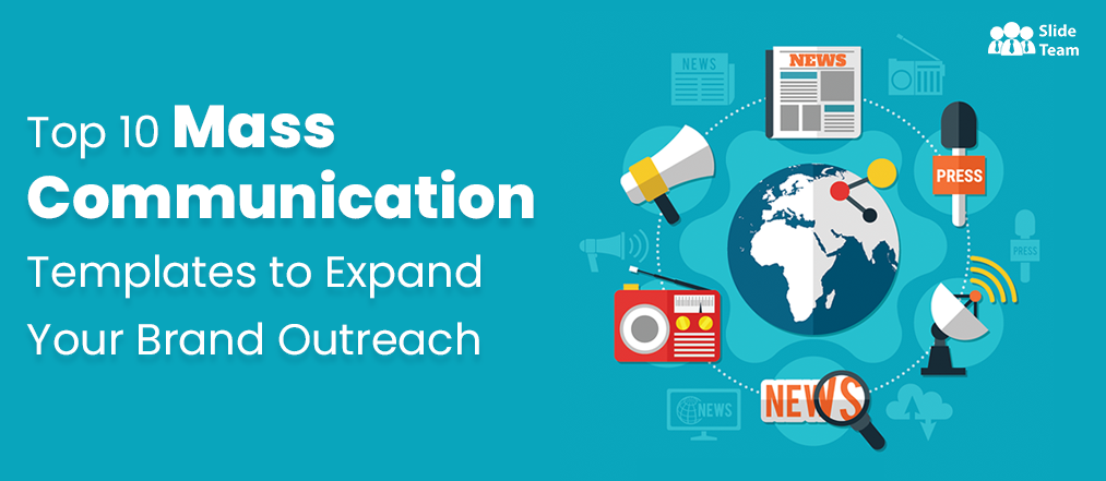 Top 10 Mass Communication Templates to Expand Your Brand Outreach