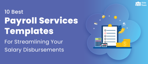 10 Best Payroll Services Templates For Streamlining Your Salary Disbursements