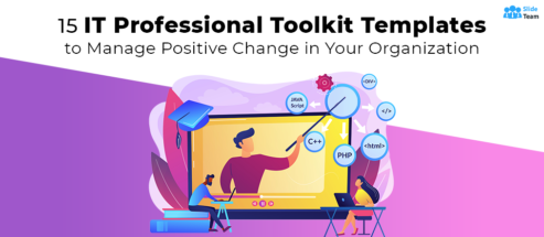 15 IT Professional Toolkit Templates to Manage Positive Change in Your Organization