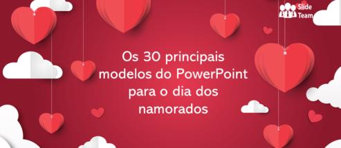 Os 30 melhores modelos de PowerPoint para namorados para fazer seu parceiro se apaixonar por você!