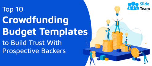 Top 10 Crowdfunding Budget Templates to Build Trust With Prospective Backers