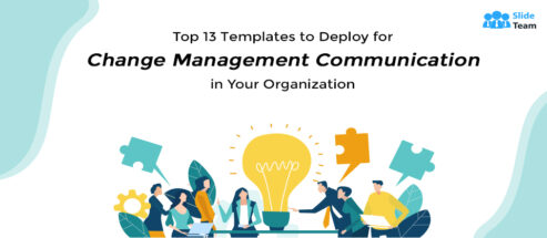 Top 13 Templates to Present Change Management Communication in Your Organization