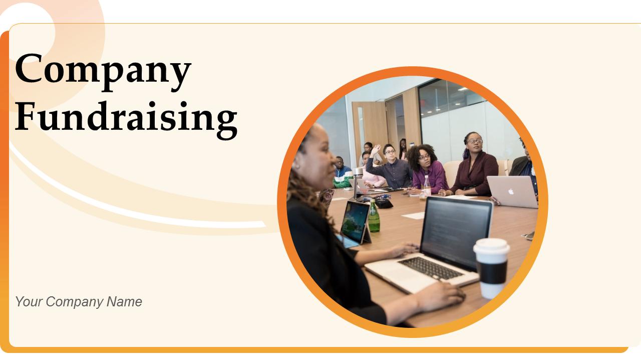 Company Fundraising PowerPoint Presentation Slides