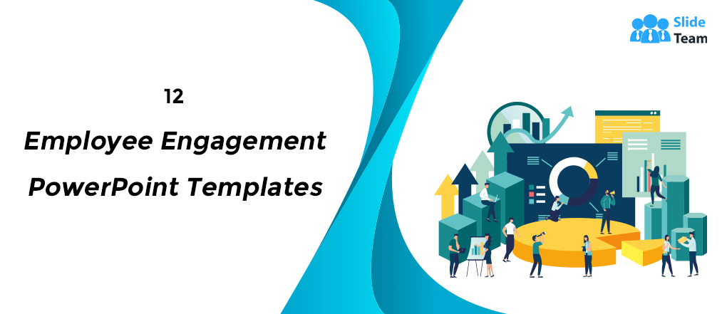 12 Employee Engagement Strategy Templates to Achieve a High Satisfaction Score